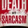 death by sarcasm big