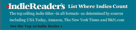 IndieReader's List Where Indie Count -- The Top 10 Best Selling Indie Books