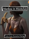 Manless in Montclair by Amy Holman Edelman