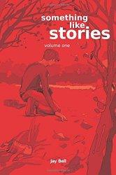 Something Like Stories - Volume One (Seasons Book 7) - Jay Bell