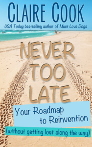 Claire Cook: Never Too Late