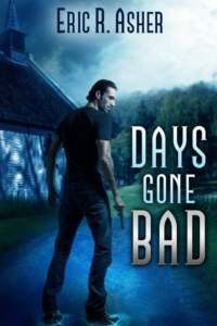 Days Gone Bad by Eric Asher