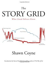 Shawn Coyne Explains The Story Grid and Why Every Author Needs It