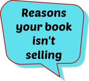 This is Why Your Books Aren't Selling: 4 Ways To Improve Now