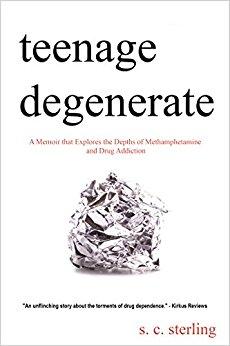 S. C. Sterling on Teenage Degenerate: A Memoir that Explores the Depths of Methamphetamine + Drug Addiction