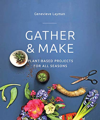 "IRDA Winning Author Genevieve Layman: ""The interest and desire to act creatively with plants is a deeply human experience."""