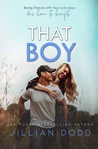 That Boy: A Small Town Friends-to-Lovers Romance