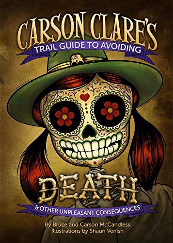 "IR Approved Authors Bruce + Carson McCandless on ""Carson Clare's Trail Guide to Avoiding Death"""